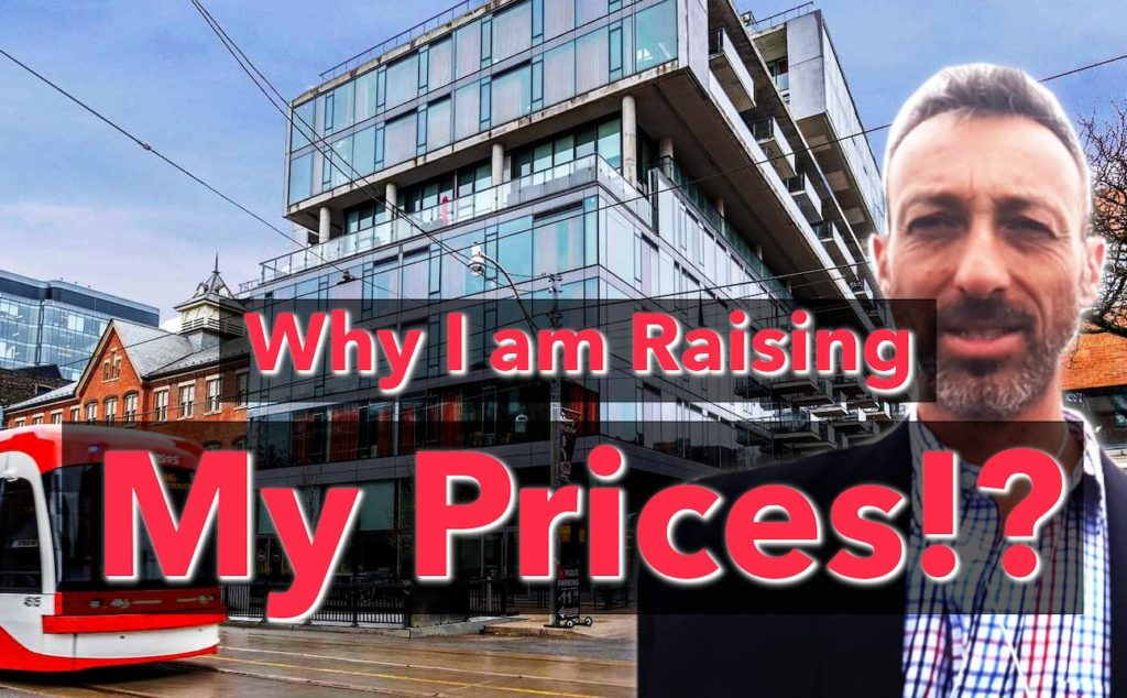 Why I am RAISING MY PRICES? Toronto Real Estate by Yossi Kaplan